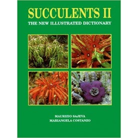 Succulents II: The New Illustrated Dictionary